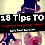 18 Tips To Help You Keep Your Home Safe From Burglars