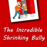 The Incredible Shrinking Bully Book Review