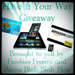 Have It Your Way #Giveaway – Winner Chooses Prize