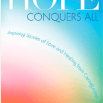 Support CaringBridge.org With Inspiring Stories From Hope Conquers All