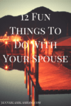 Fun Things To Do With Your Spouse 100x150 15 Tips To Keep Your Marriage Alive | 5 Inspirational Marriage Quotes