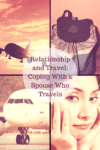 Relationship and travel Coping With a Spouse Who Travels 100x150 15 Things To Do On Valentines Day, Plus A Great Gift Idea For Him