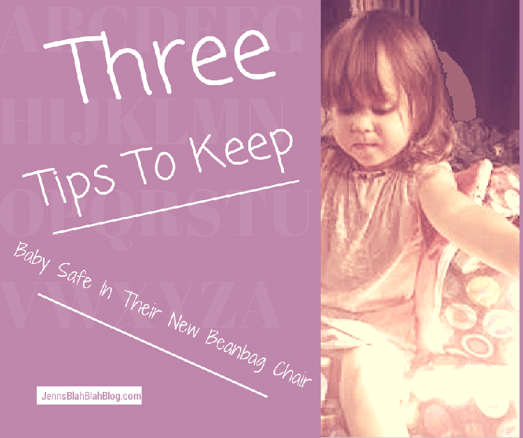 Three Tips to Keep Your Baby Safe with Baby Beanbags http://jennsblahblahblog.com