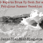 5 Ways to Drum Up Cash for a Fabulous Summer Vacation 150x150 Eight Tips To Help You Save Money On Your Family Road Trip