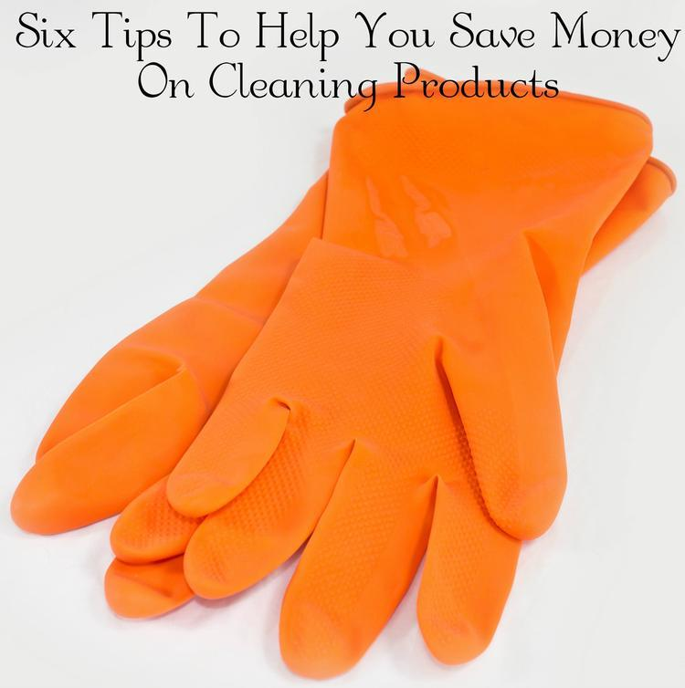 Six Tips To Help You Save Money On Cleaning Products