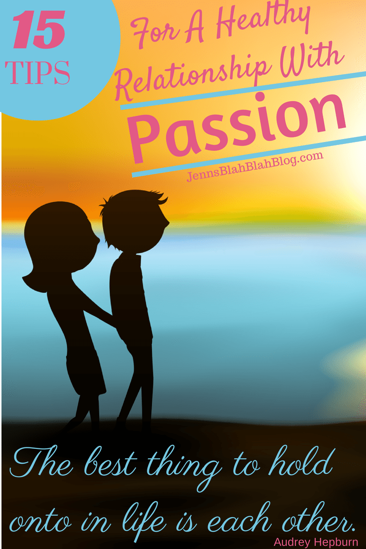 Tips For A Healthy #Relationship With Passion #jbbb http://jennsblahblahblog.com #marriage