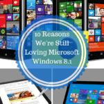 10 Reasons We're Still Loving Microsoft Windows 8.1 #VZWBuzz