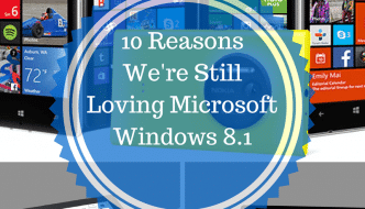 10 Reasons We're Still Loving Microsoft Windows 8.1