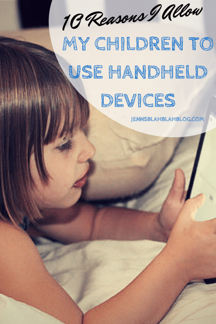 10 Reasons I Allow My Children To Use Handheld Devices