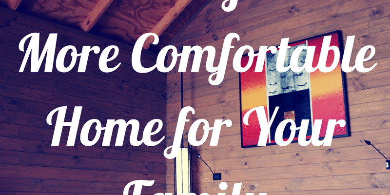 15 Easy & Affordable Tips For a Safer & More Comfortable Home