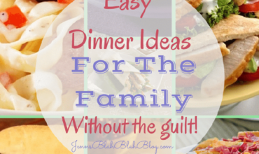 Easy Dinner Ideas For The Family that are Guilt Free