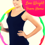 Tips to Stay Motivated & Lose Weight From Home