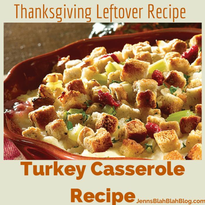 Leftover Turkey Casserole & Turkey & Gravy Sandwich Recipes