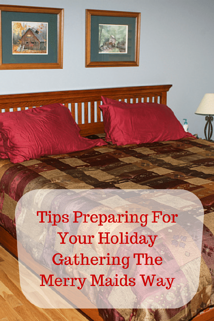 Tips Preparing For Your Holiday Gathering The Merry Maids Way