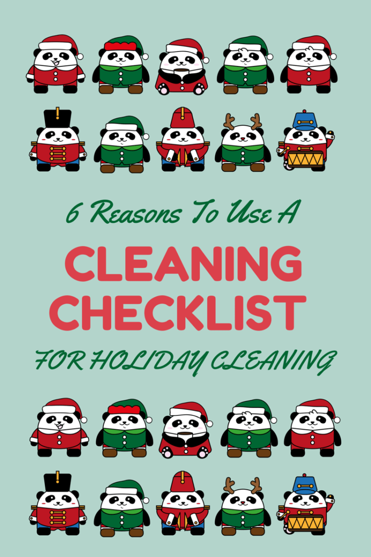 6 Reasons To Use A Holiday Cleaning Checklist for Holdiay Cleaning