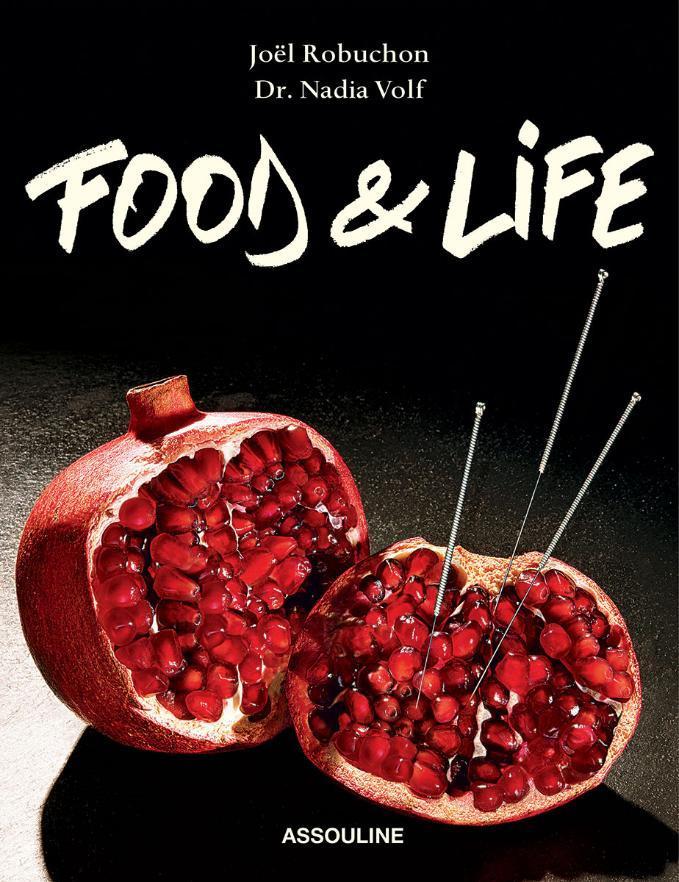Food & Life by Nadia Volf and Joël Robuchon