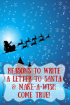 Reasons To Write A Letter To Santa & Make-A-Wish Come True!