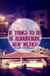 10 Things To Do In Albuquerque, New Mexico