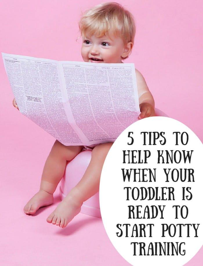 5 Tips To Help Know When Your Toddler Is Ready To Start Potty Training