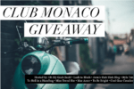 Club Monaco Giveaway