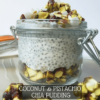 Coconut & Pistachio Chia Pudding Breakfast Recipe