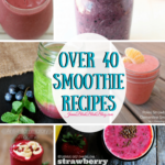 Over 40 Fabulous Smoothie Recipes