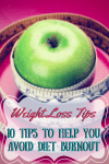 Weight Loss Tips | 10 Tips To Help You Avoid Diet Burnout