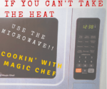 If You Can't Take The Heat, Use The Microwave! Cooking With Magic Chef