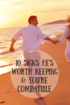 10 Signs He's Worth Keeping & You're