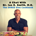 A Chat With Dr. Ian K. Smith | The SHRED Diet Cookbook