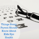 Things Every Parent Should Know ABo