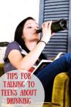 Tips for Talking to Teens About Drinking