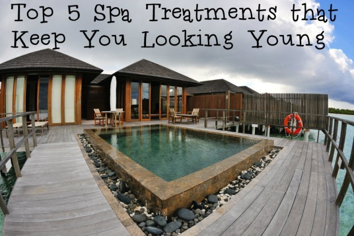 Top 5 Spa Treatments that Keep You Looking Young