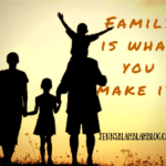 Family Is What You Make It!