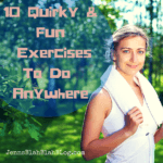 10 Quirky & Fun Exercises To Do Anywhere