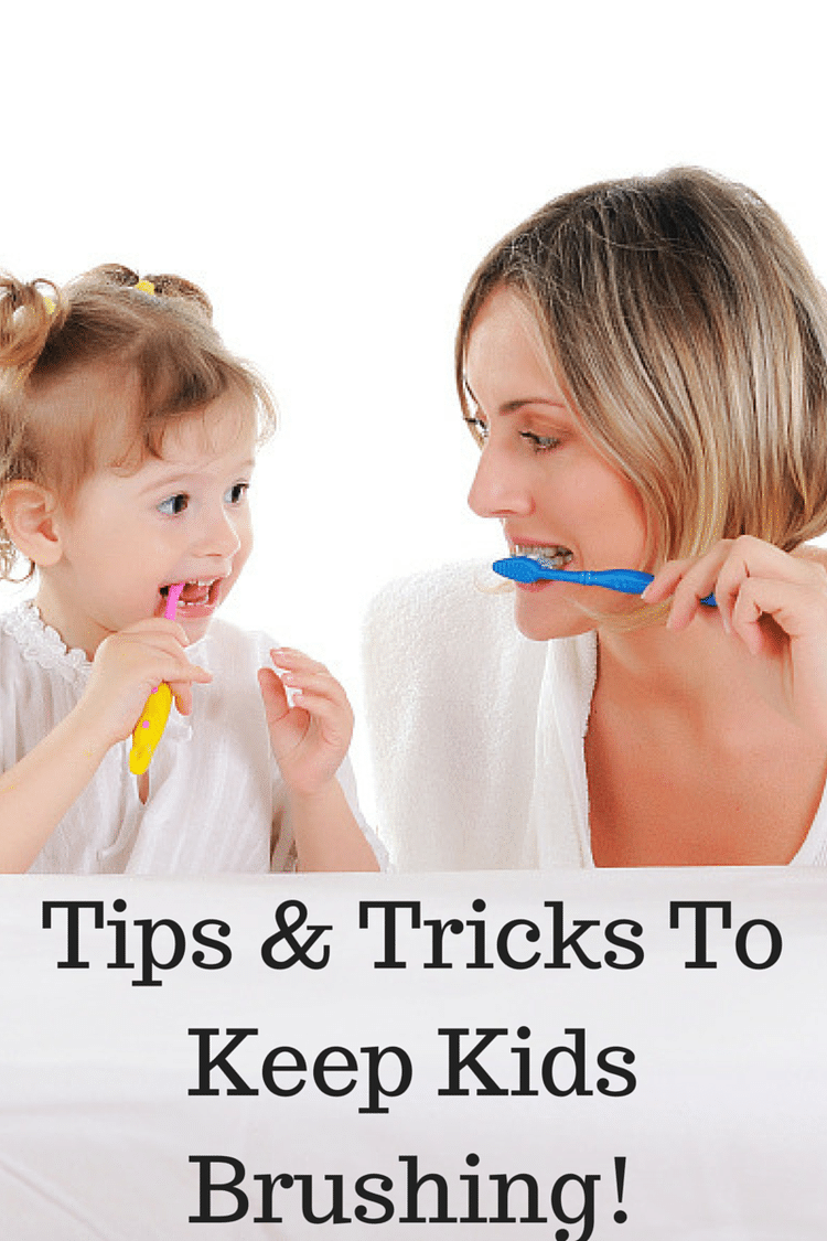 Tips & Tricks To Keep Kids Brushing!