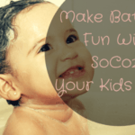 Make Bathtime Fun With SoCozy, Your Kids, & You