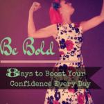 8 Ways to Boost Your Confidence Everyday