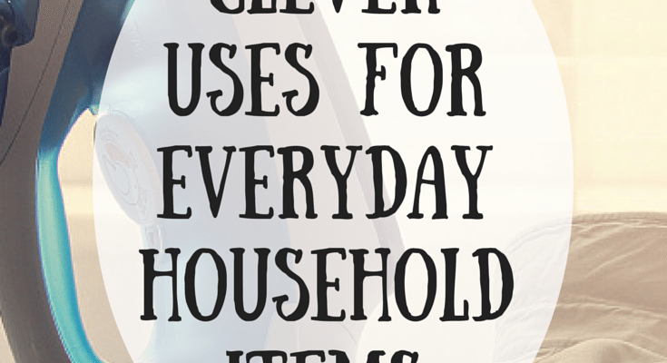 Clever Uses for Everyday Household Items