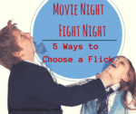 Movie Night Fight Night: 5 Ways to Choose Your Flix