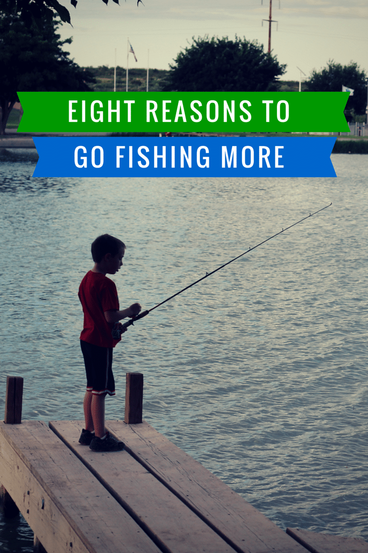 reasons to go fishing more