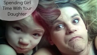 4 Tips For Spending Girl Time With Your Daughter 1