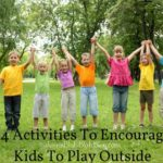 14 Activities To Encourage Kids To Play Outside