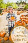 11 Fabulously Fun Family Activities for Fall