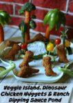 Veggie Island Dinosaur Chicken Nuggets & Vegosauras Ranch Dip Recipe