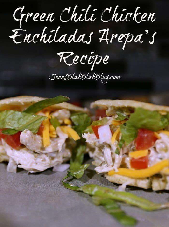 Green Chili Chicken Enchiladas Arepa sandwich recipes