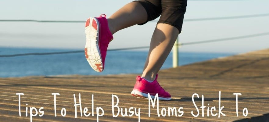 Tips Help Busy Moms Stick To Their Fitness Goals