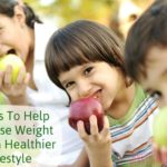 6 Ways To Help Kids Lose Weight & Live a Healthier Lifestyle