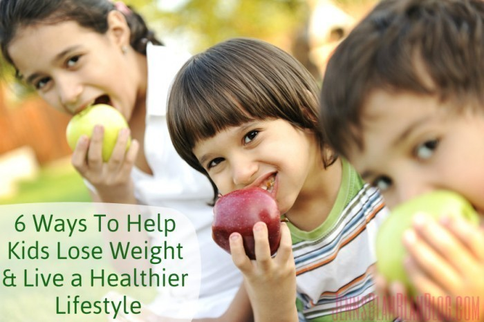 Ways To Help Kids Lose Weight & Live a Healthier Lifestyle