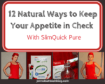 SlimQuick: 12 Natural Ways to Keep Your Appetite in Check